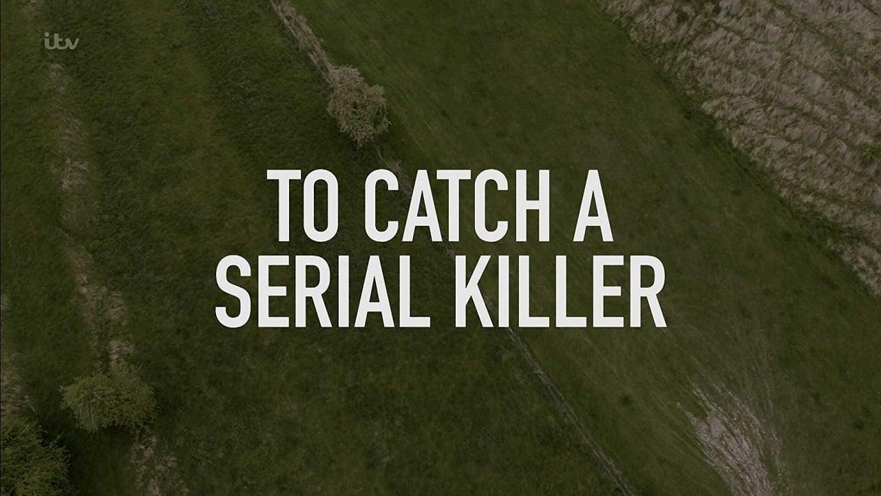 To Catch A Serial Killer With Trevor McDonald  [2018]
