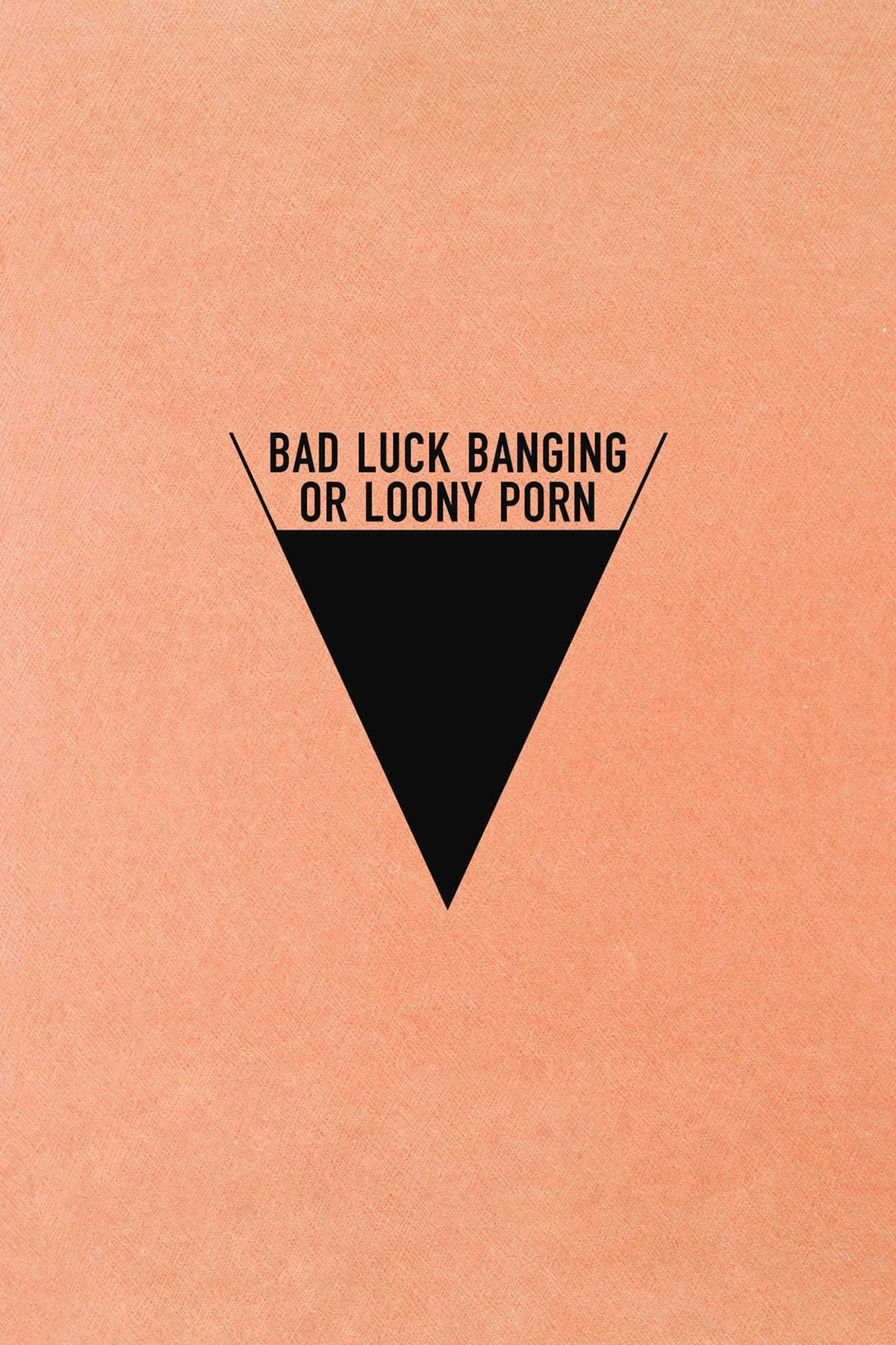 Bad Luck Banging or Loony Porn Poster