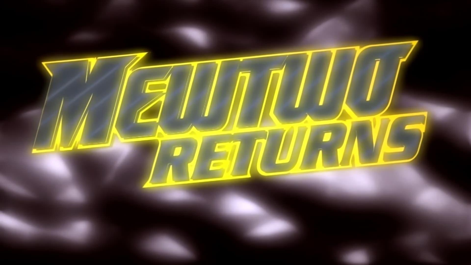 Pokémon Season 0 :Episode 7  Mewtwo Returns