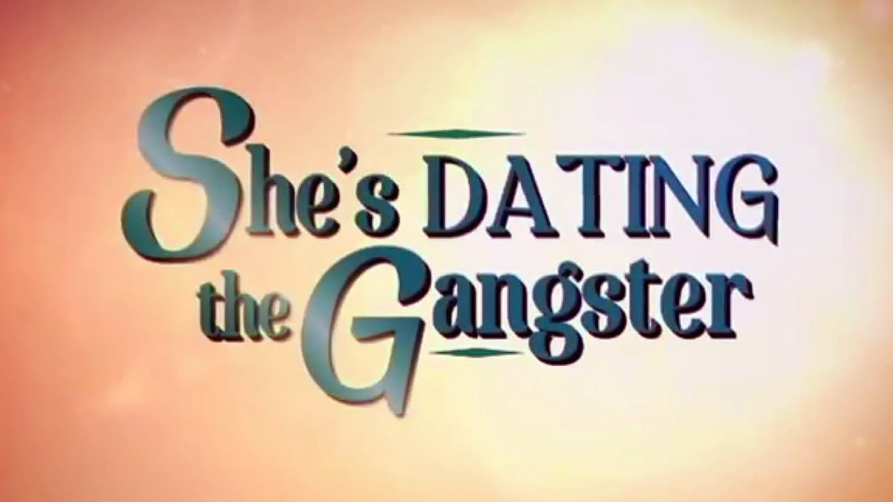 she is dating a gangster free download