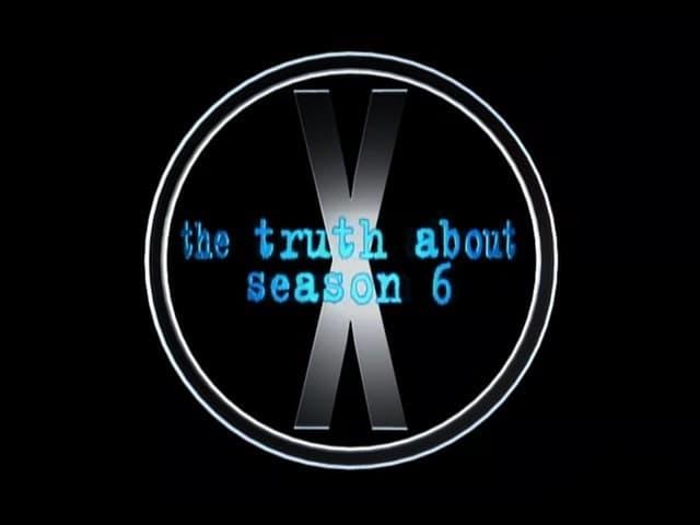 The X-Files Season 0 :Episode 12  The Truth About Season 6