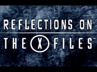 The X-Files Season 0 :Episode 5  Reflections on the X-Files
