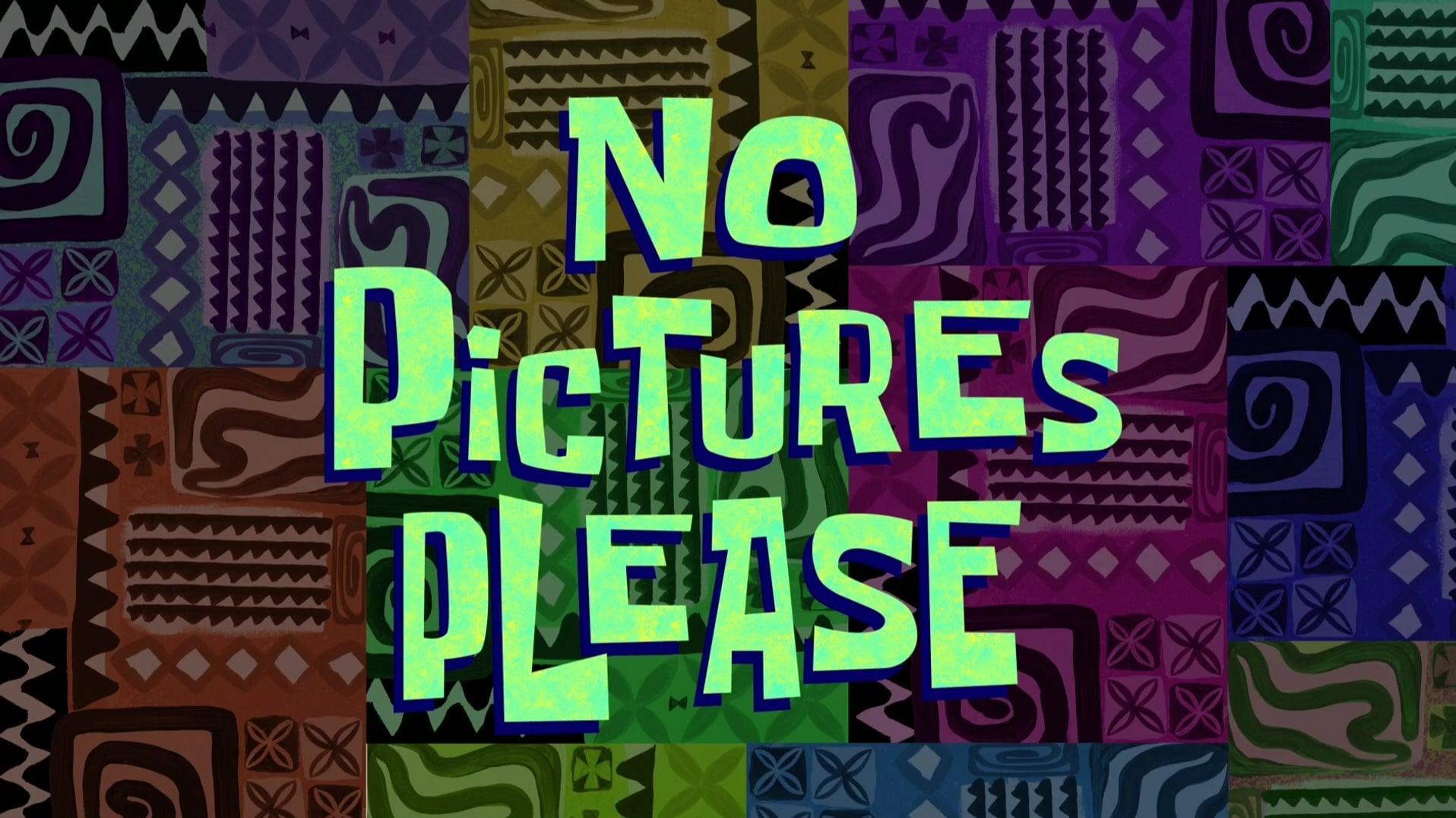 SpongeBob SquarePants - Season 11 Episode 10 : No Pictures, Please