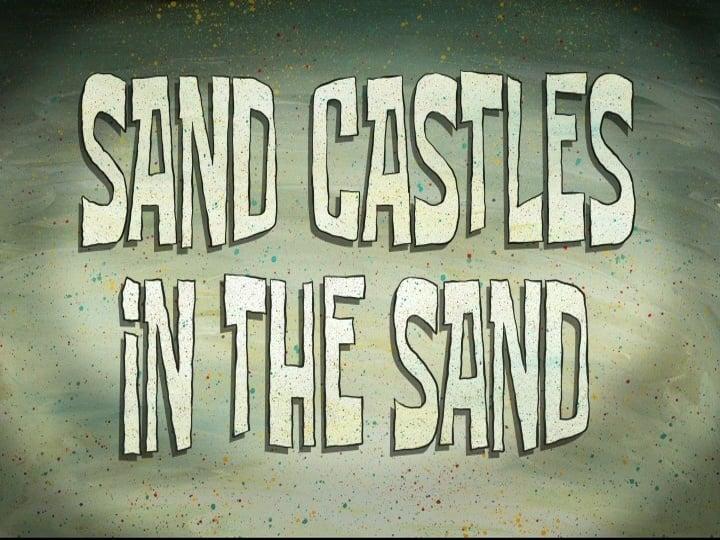 SpongeBob SquarePants Season 6 :Episode 40  Sand Castles in the Sand