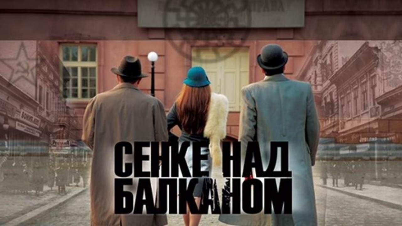 Shadows over Balkans - Season 2 Episode 4 : Episode 4