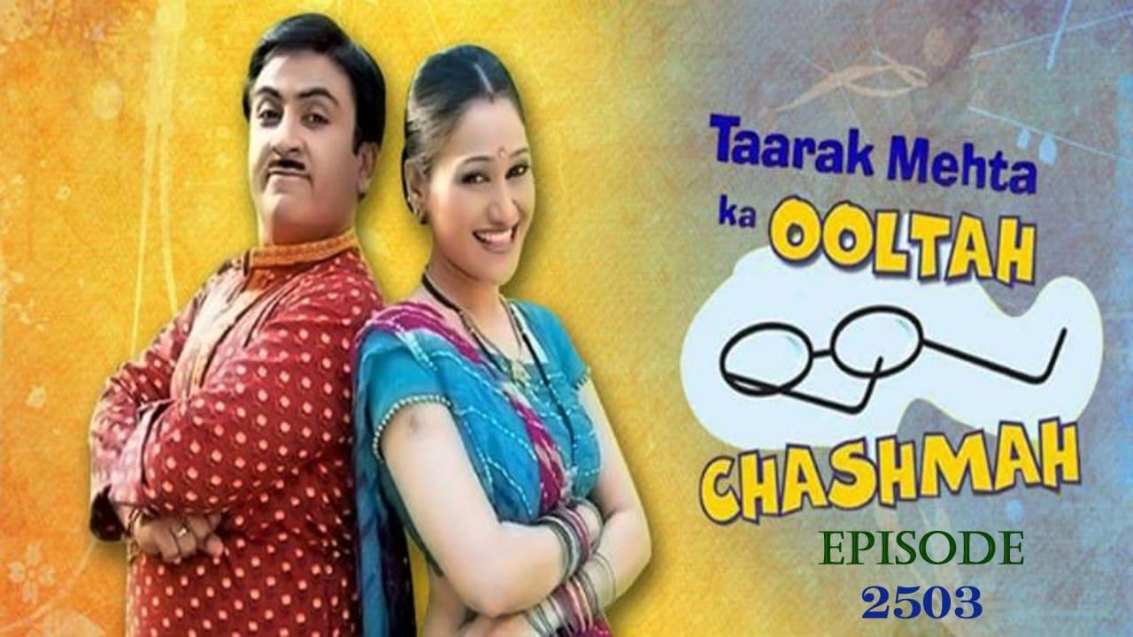 Taarak Mehta Ka Ooltah Chashmah Season 1 :Episode 2503  Episode 2503
