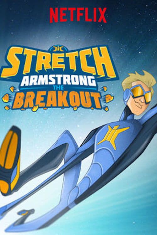 Póster Stretch Armstrong: The Breakout