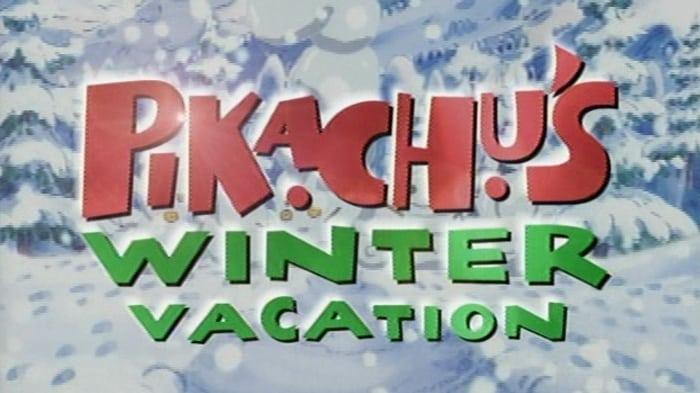 Pokémon Season 0 :Episode 2  Pikachu's Winter Vacation