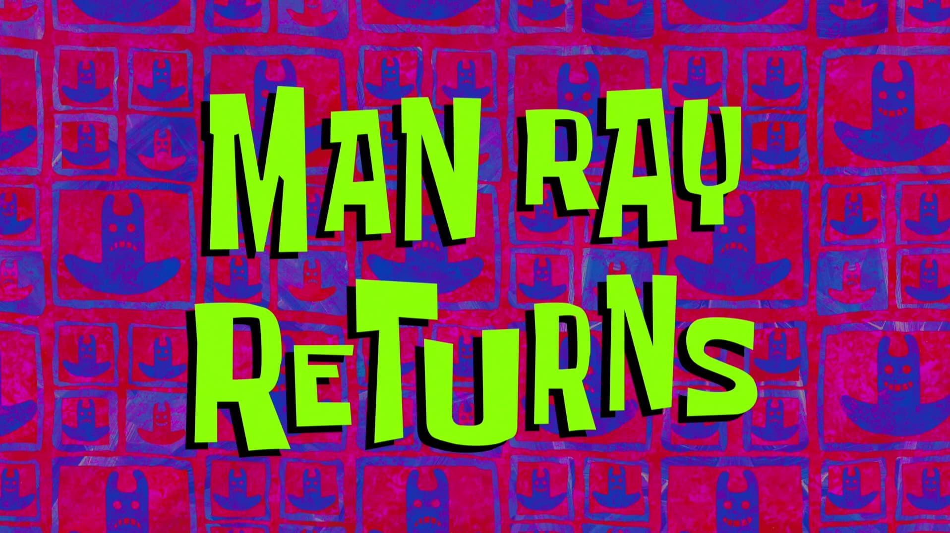 SpongeBob SquarePants - Season 11 Episode 7 : Man Ray Returns