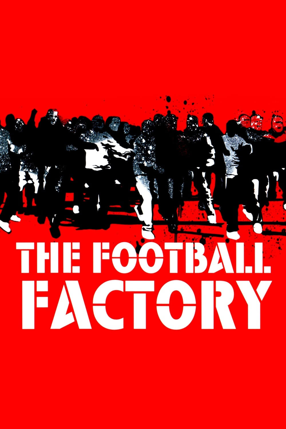 the football factory Watch the football factory online full movie, the football factory full hd with english subtitle stars: neil maskell, danny dyer, tamer hassan, roland manookian.