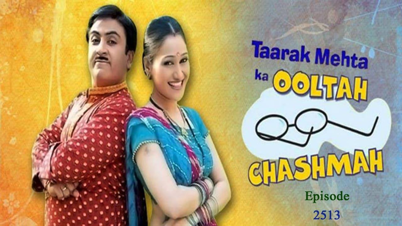 Taarak Mehta Ka Ooltah Chashmah Season 1 :Episode 2513  Episode 2513