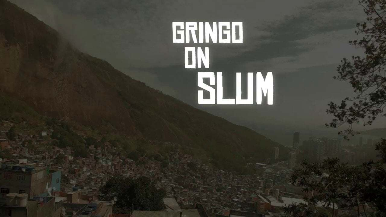 Gringo on the Slum