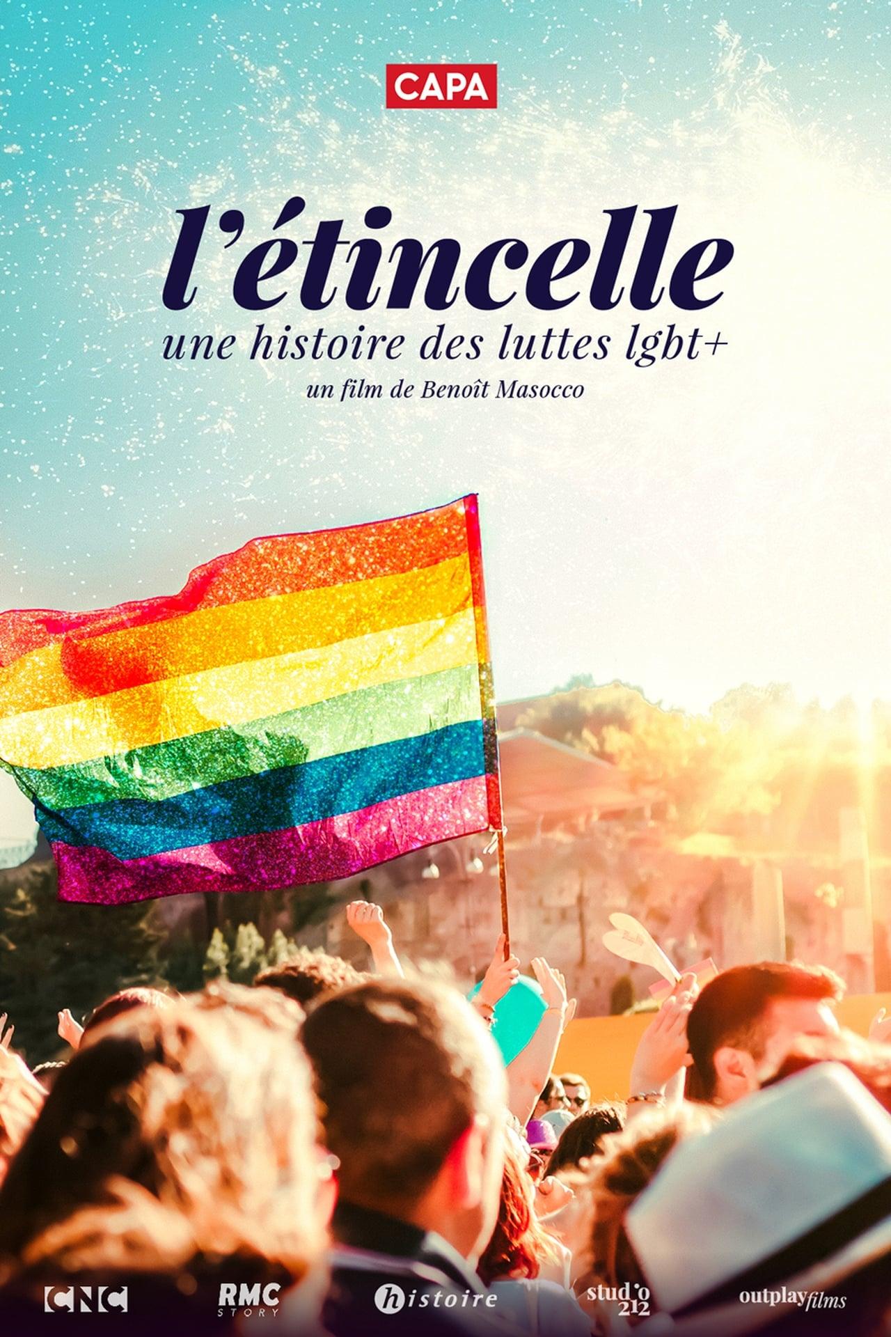 L'étincelle : une histoire des luttes LGBT+