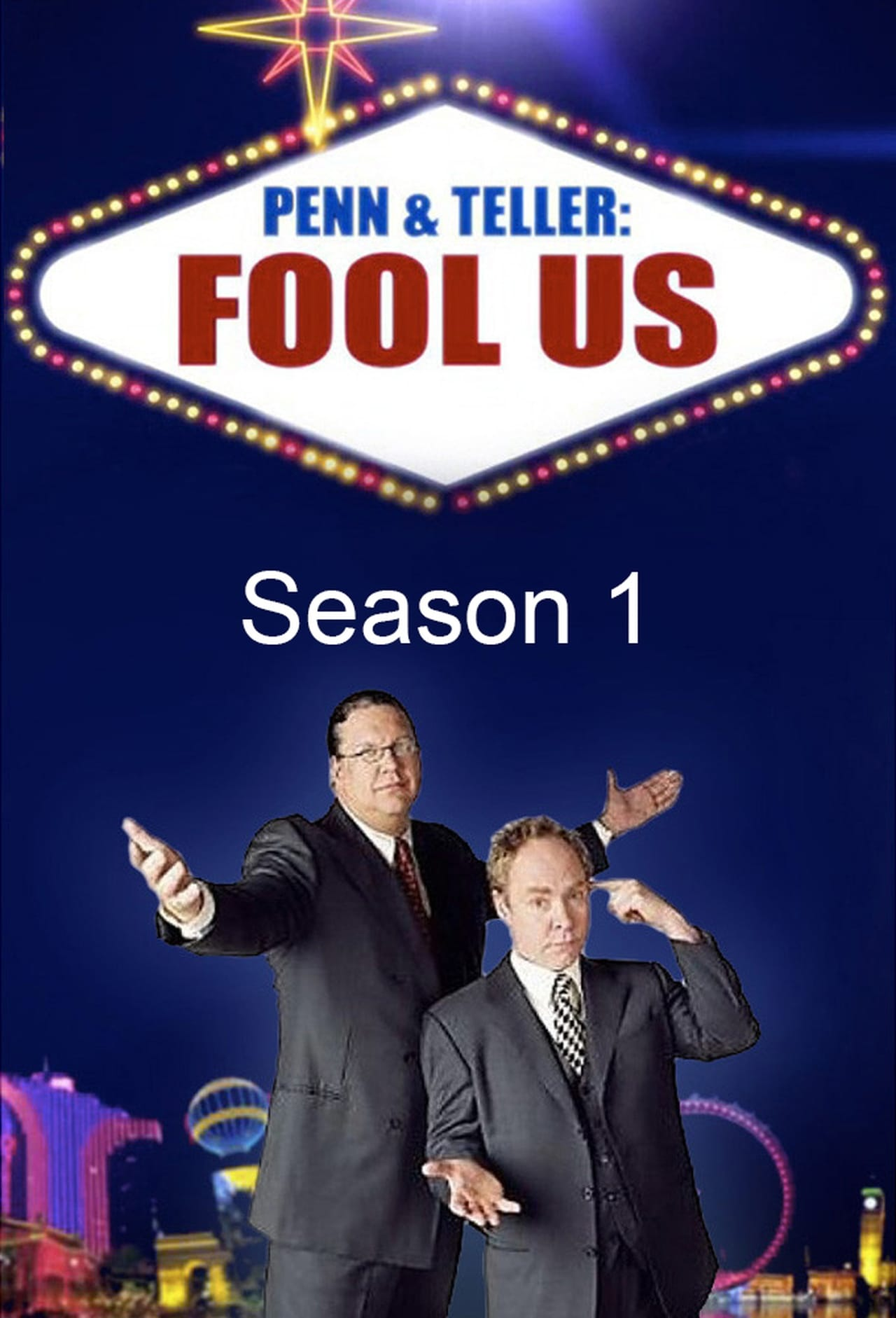 Watch Penn & Teller: Fool Us Season 1 Online