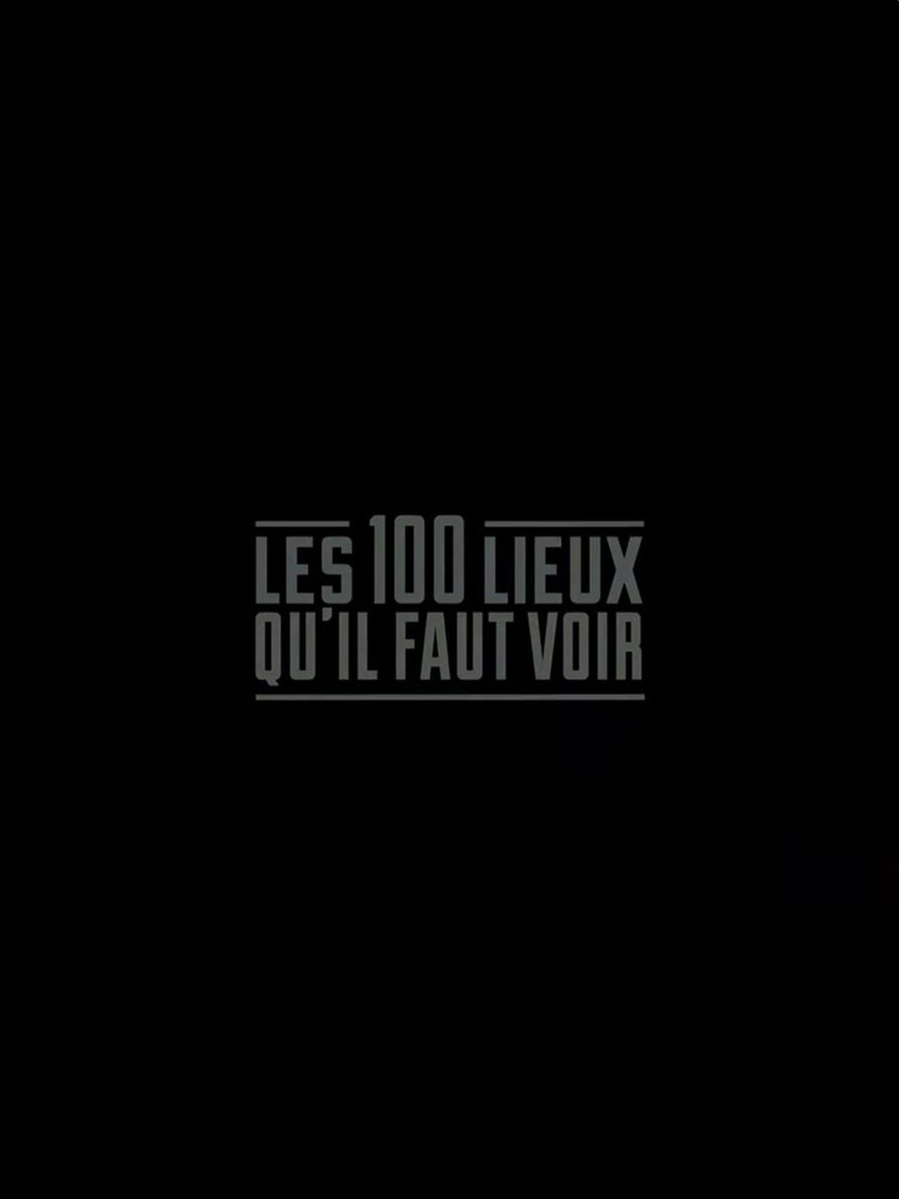 Putlocker Les 100 Lieux Qu'il Faut Voir Season 1 (2014)