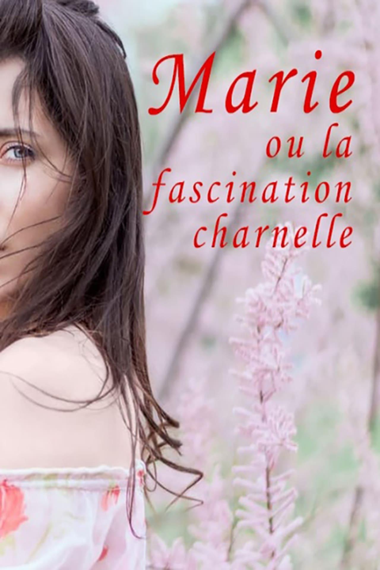 Marie ou la fascination charnelle