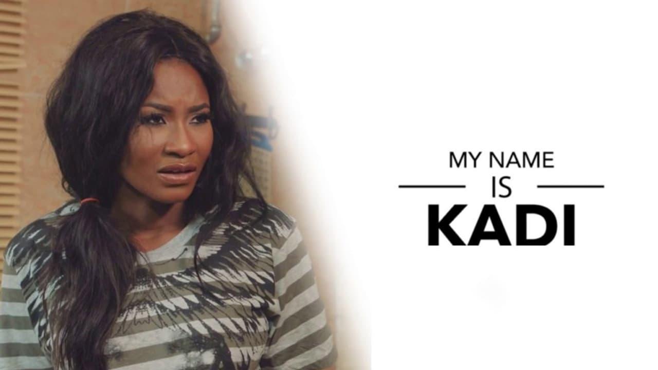 My Name Is Kadi