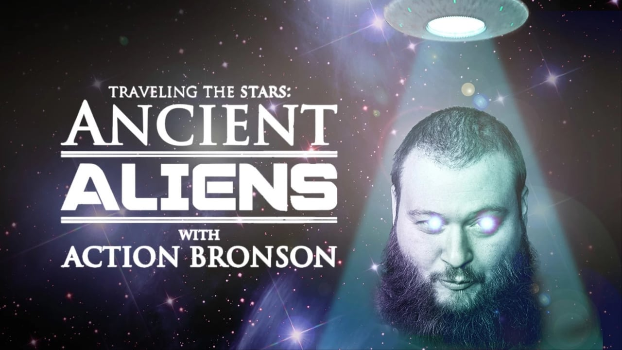 Traveling the Stars: Ancient Aliens with Action Bronson and Friends - 420 Special