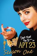 Don't Trust the B—- in Apartment 23 Season 1