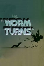 The Worm Turns