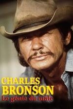 Charles Bronson, le génie du mâle