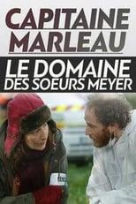 Capitaine Marleau – Le domaine des soeurs Meyer
