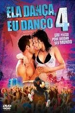 Ela Dança, Eu Danço 4 (2012) Torrent Dublado e Legendado