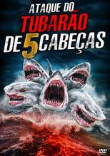 O Ataque do Tubarão de 5 Cabeças (2017) Torrent Dublado e Legendado