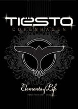 Tiësto: Elements Of Life Copenhagen
