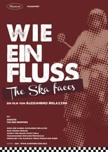 Wie ein Fluss. The Ska faces