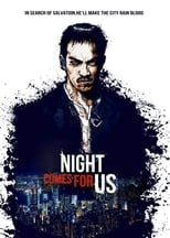 The Night Comes For Us small poster