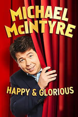 Michael McIntyre – Happy & Glorious