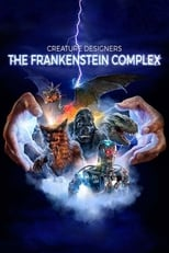 Creature Designers: The Frankenstein Complex