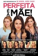 Perfeita é a Mãe! (2016) Torrent Dublado e Legendado