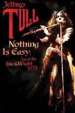 Jethro Tull: Nothing Is Easy - Live at the Isle of Wight 1970