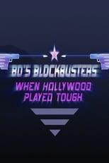 Blockbusters 80, la folle décennie d'Hollywood