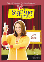 Signing Time: Vol. 10, My Day
