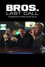 Bros. Last Call