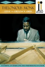 Jazz Icons: Thelonious Monk: Live in France 1969