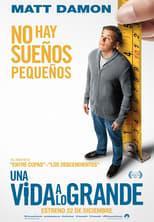 Una vida a lo grande / Downsizing (2017)