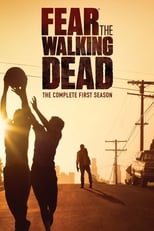 Fear The Walking Dead: Saison 1 (2015)