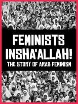 Feminists Insha'allah! The Story of Arab Feminism