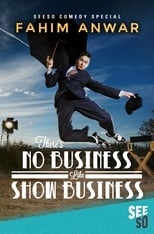 Fahim Anwar: There's No Business Like Show Business