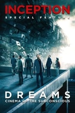 Inception: Dreams - Cinema of the Subconscious