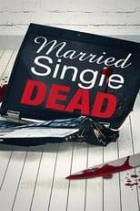 Married, Single, Dead