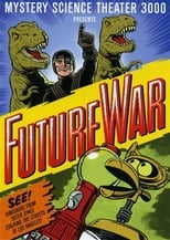 Mystery Science Theater 3000 - Future War