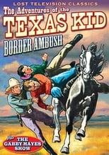 Adventures of the Texas Kid: Border Ambush