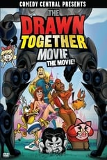 Poster for The Drawn Together Movie: The Movie!