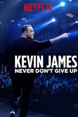 Kevin James (Never Don't Give Up) (2018)