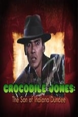 Crocodile Jones: The Son of Indiana Dundee
